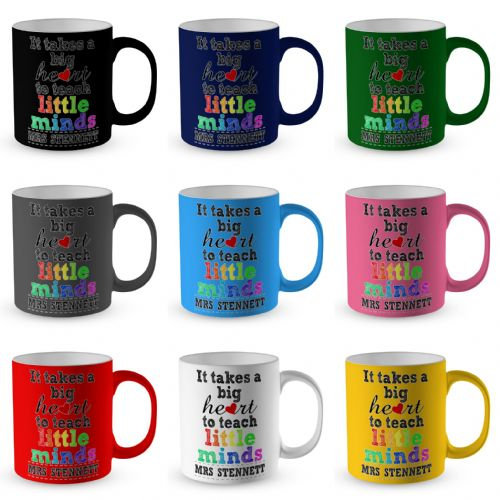 Personalised It Takes A Big Heart To Teach Little Minds Satin Coated Premium Novelty Gift Mug